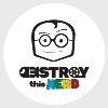 Go to the profile of Destroy This Nerd