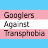 Go to the profile of Googlers Against Transphobia