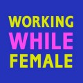 Go to the profile of Working While Female