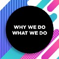 Go to the profile of Why We Do What We Do