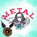 Go to the profile of Metal And The geek