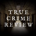Go to the profile of True Crime Review