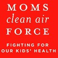Go to the profile of Moms Clean Air Force