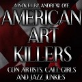 Go to the profile of American Art Killers