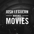 Josh LeGuern Watches Movies