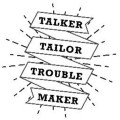 Go to the profile of Talker Tailor Trouble Maker