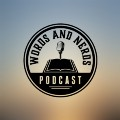 Go to the profile of Words and Nerds Podcast