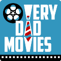 Very Dad Movies