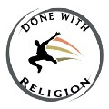 Go to the profile of Done with Religion