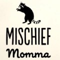 Go to the profile of Mischief Momma
