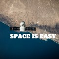 Space is easy