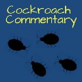Cockroach Commentary