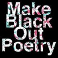 Go to the profile of Make Blackout Poetry