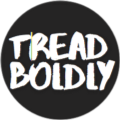 Tread Boldly