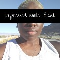 Go to the profile of Depressed While Black