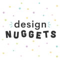 Design Nuggets