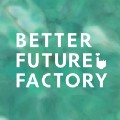 Go to the profile of Better Future Factory