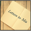 Letters to Mia (my inner author)