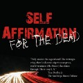 Self Affirmation For The Dead