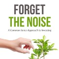 Forget The Noise