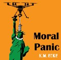 Moral Panic by K.M. Ecke—Serial Fiction