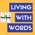 Living With Words