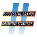 SUCCESSFUL BRANDS + DISRUPTIVE STRATEGIES