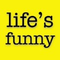 Life's Funny