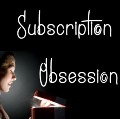 Subscription Obsession