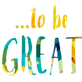 … to be GREAT