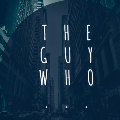 Go to the profile of The Guy Who …