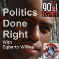 Politics Done Right with Egberto Willies