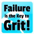 Go to Failure is the Key to Grit!