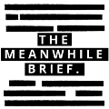 The Meanwhile Brief