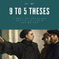 9–5 Theses