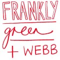 Frankly Green + Webb