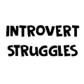 Go to the profile of Introvert Struggles