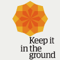 Keep it in the Ground — The Guardian