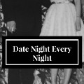 Go to the profile of Date Night Every Night
