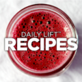 Supplement Your Diet with Daily Lift® Recipes