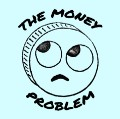 Go to the profile of The Money Problem