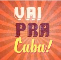 Go to the profile of Vai Pra Cuba Podcast