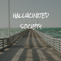 Go to the profile of HALLUCINATED SOCIETY