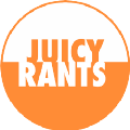Juicy Rants