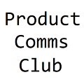 Product Comms Club