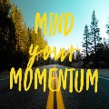 Go to the profile of Mind Your Momentum