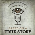Based on a True Story Podcast