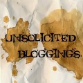 Unsolicited Bloggings