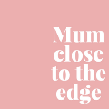 Go to the profile of Mum Close to the Edge