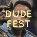 Go to the profile of Dude Fest